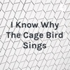 I Know Why The Cage Bird Sings artwork