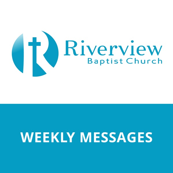 Weekly Messages - Riverview Baptist Church | Churches in West St Paul MN