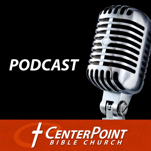 CenterPoint Bible Church - Podcast