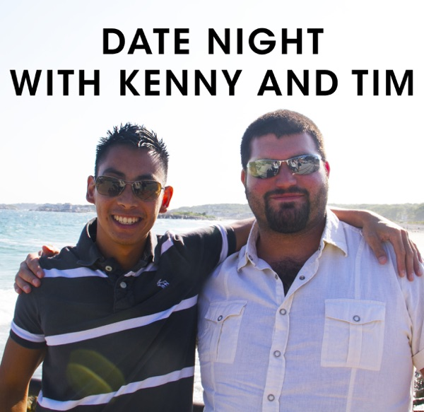 Date Night with Kenny and Tim