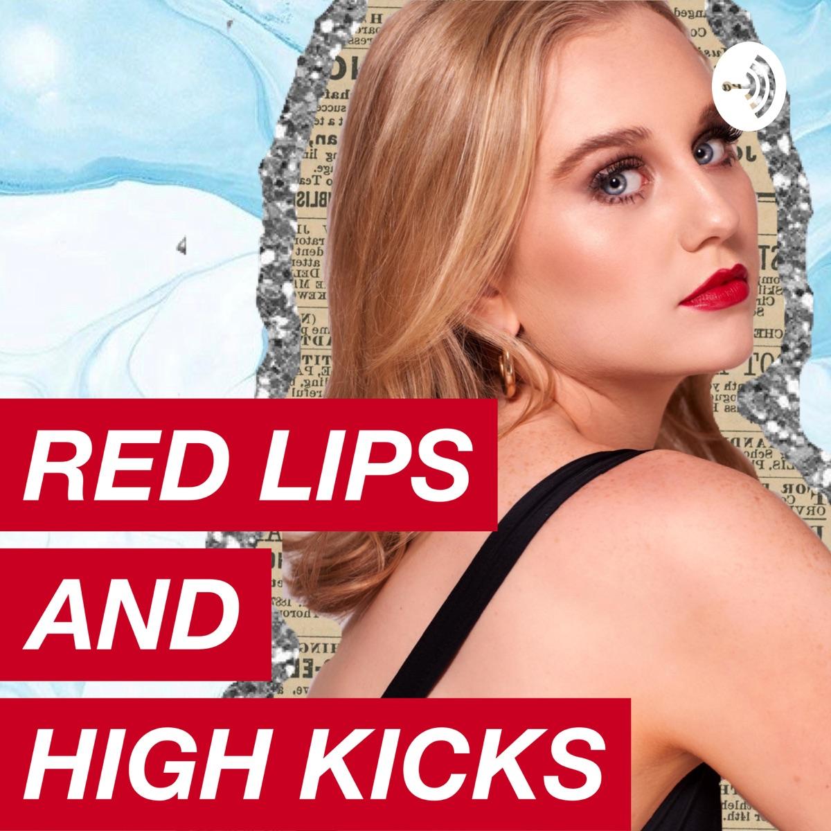 RED LIPS AND HIGH KICKS