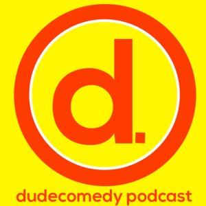 DudeComedy Podcast