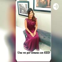 Una Vez Por Semana Con KED podcast