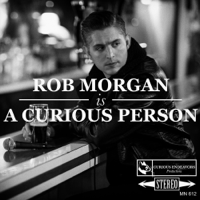 Rob Morgan Is A Curious Person podcast