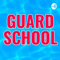 Guard School podcast
