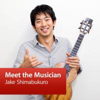 Jake Shimabukuro: Meet the Musician podcast
