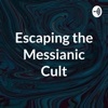 Escaping the Messianic Cult artwork