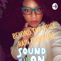 Behind the voice with rain christine podcast