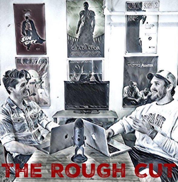 The Rough Cut