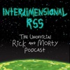 Interdimensional RSS: The Unofficial Rick and Morty Podcast artwork