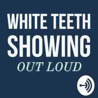 White Teeth Showing podcast