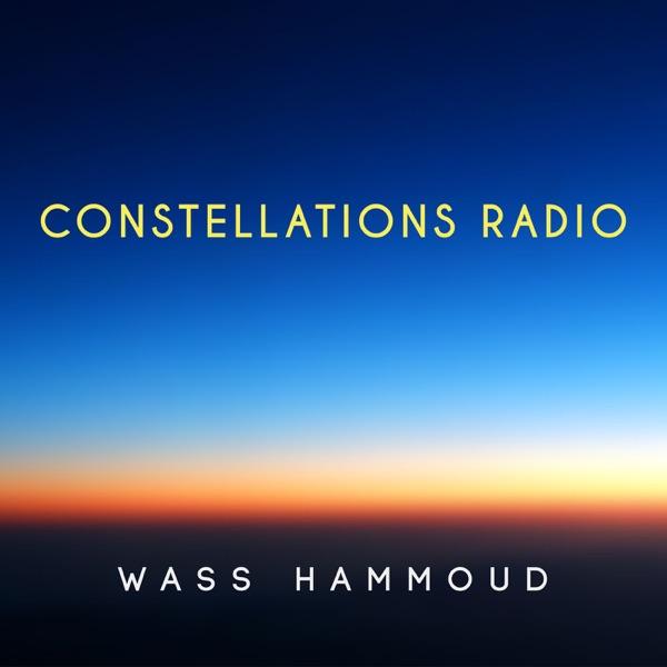Constellations Radio with Wass Hammoud