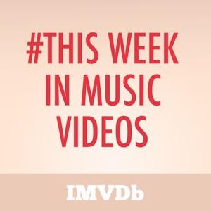 This Week In Music Videos