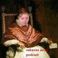 Vakavaa Asiaa podcast podcast