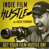 Indie Film Hustle® - A Filmmaking Podcast artwork