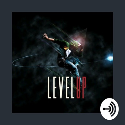 The Level Up Podcast