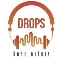 Drops -Dose Diária podcast