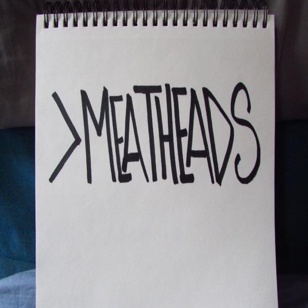 >Meatheads