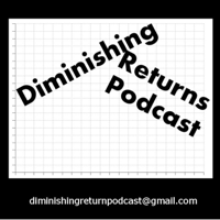 Diminishing Returns Podcast podcast