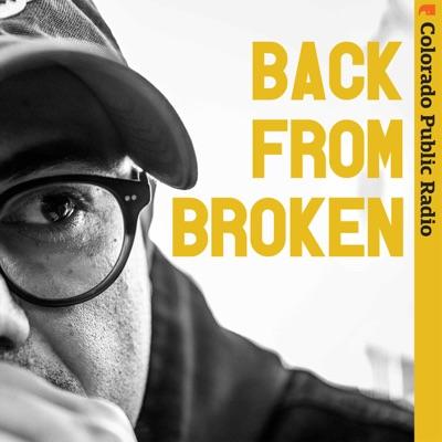 Back from Broken:Colorado Public Radio