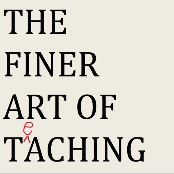 The Finer Art of Teaching