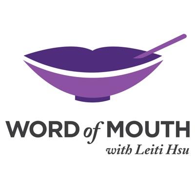 WORD OF MOUTH with Leiti Hsu:Heritage Radio Network