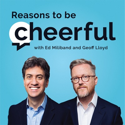Reasons to be Cheerful with Ed Miliband and Geoff Lloyd:Cheerful
