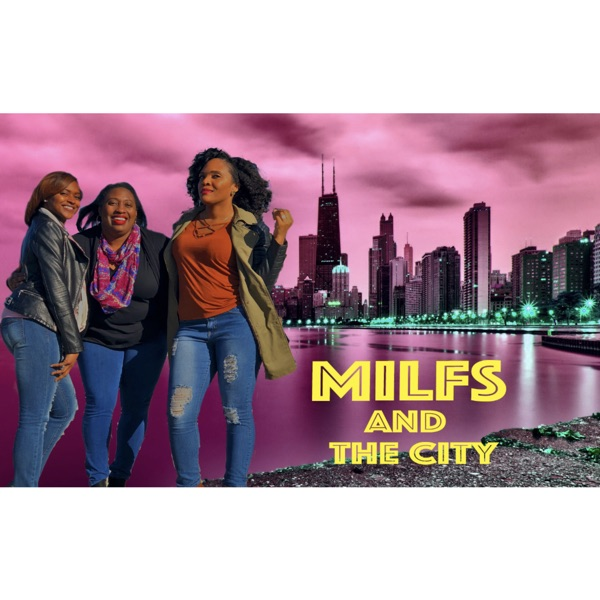 Milfs and the City