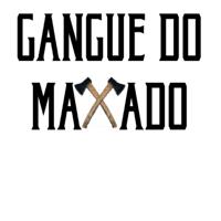 Gangue do Maxado podcast