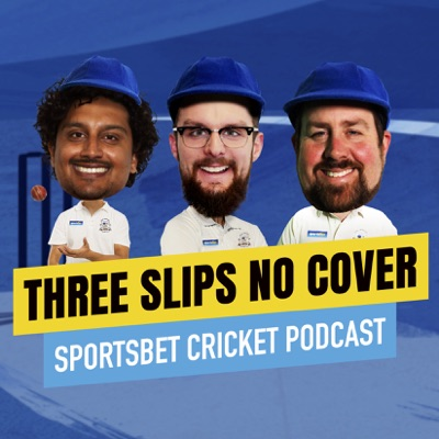 Three Slips, No Cover - The Sportsbet Cricket Podcast (With The Grubs):Sportsbet