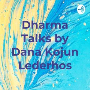 Dharma Talks by Dana Kojun Lederhos