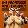 The Professor and Barney Podcast