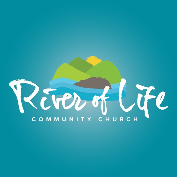 River of Life Community Church Podcast