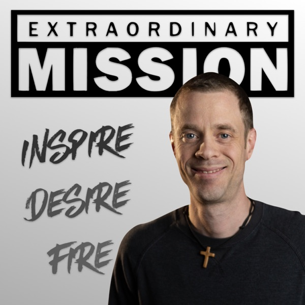 Extraordinary Mission Podcast
