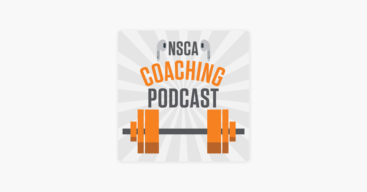 NSCA's Coaching Podcast on Apple Podcasts