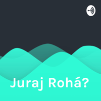 Juraj Roháč podcast