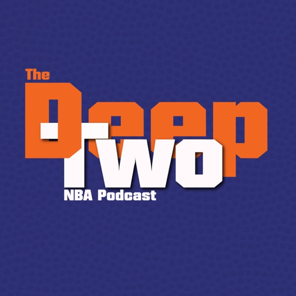The Deep Two NBA Podcast