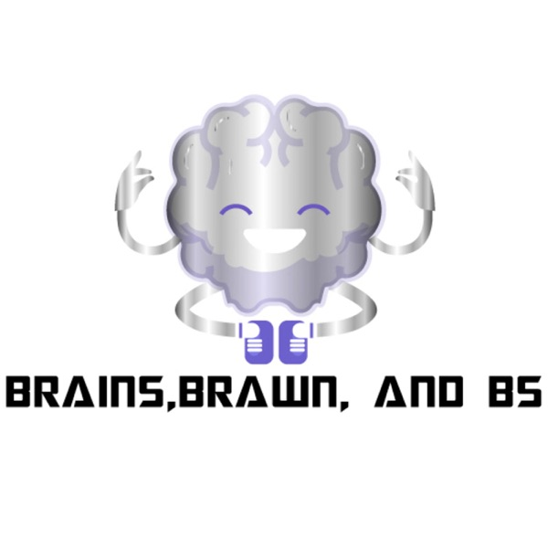 Brains, Brawn and BS