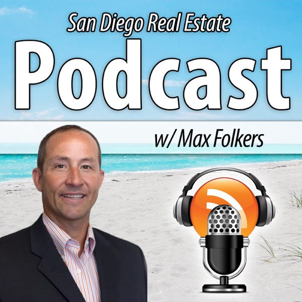 San Diego Real EstatePodcast with Max Folkers