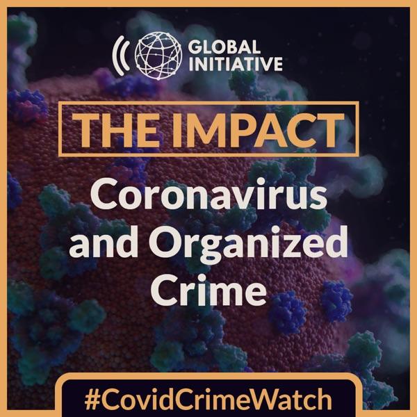 The Impact: Coronavirus and Organized Crime
