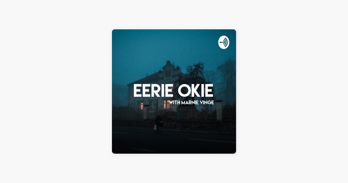 EERIE OKIE on Apple Podcasts