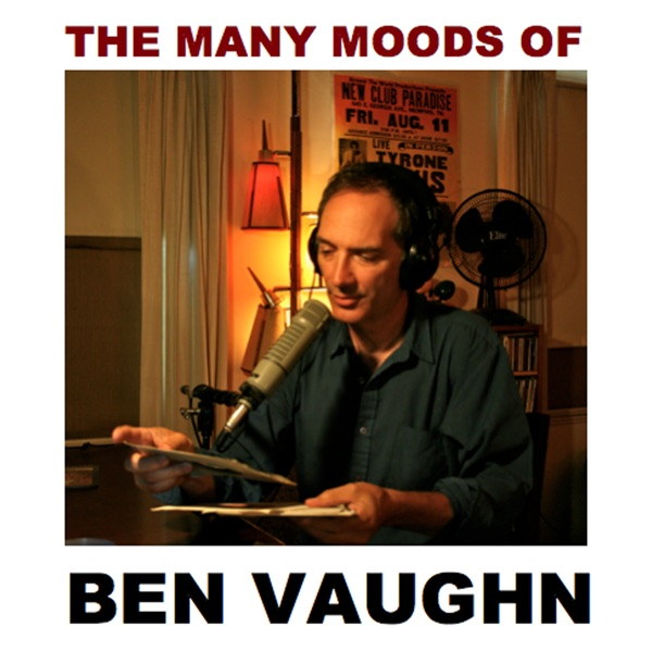 The Many Moods of Ben Vaughn hosted by Ben Vaughn