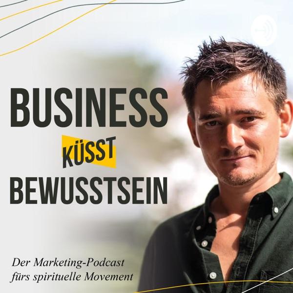 Business küsst Bewusstsein - Marketing und Spiritualität mit Mark Oswald