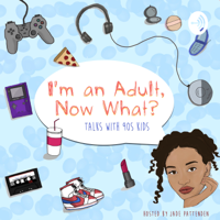 Podcast cover art of I'm An Adult, Now What?