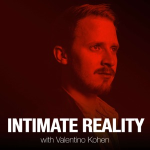Intimate Reality with Valentino Kohen