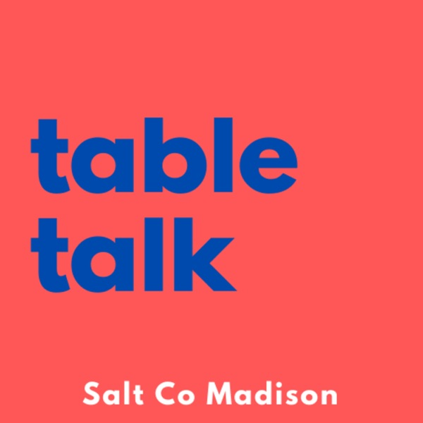 TableTalk - The Salt Company Madison