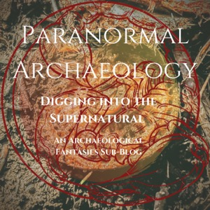 Paranormal Archaeology