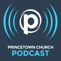 Princetown Church Message Podcast podcast