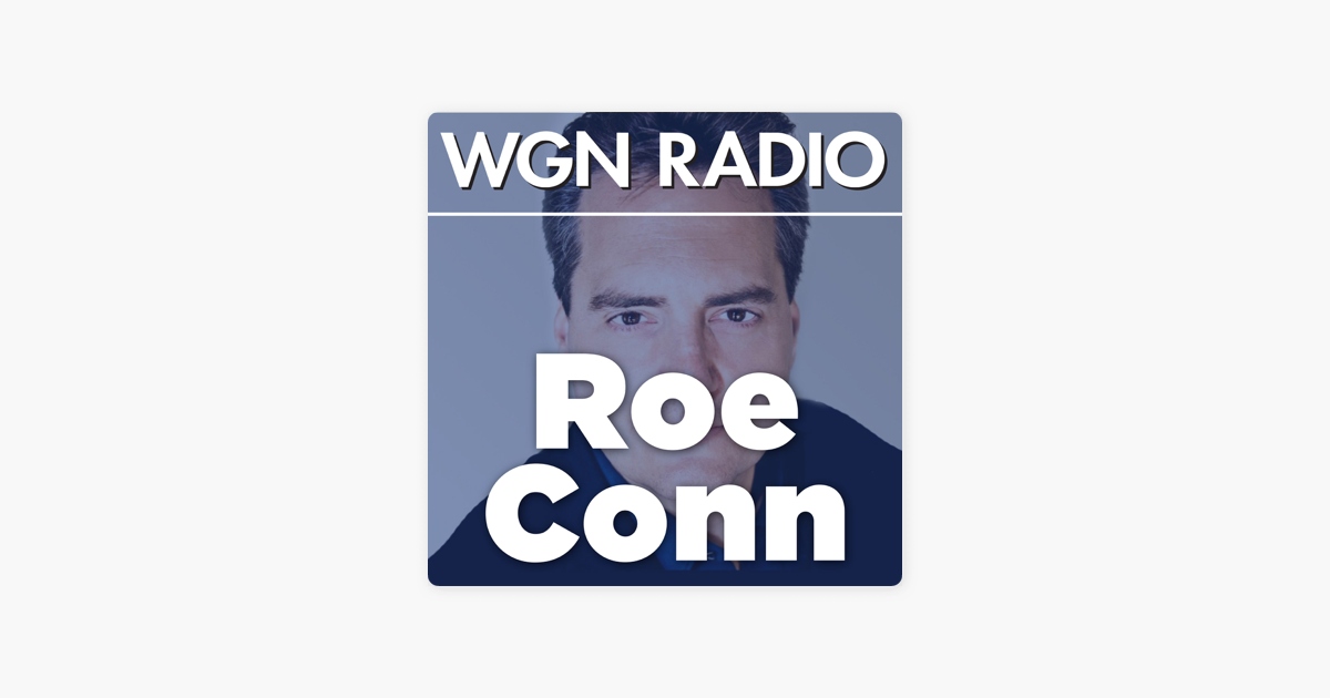 WGN - The Roe Conn Podcast on Apple Podcasts