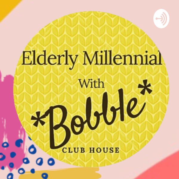 Elderly Millennial, with *Bobble* Club House